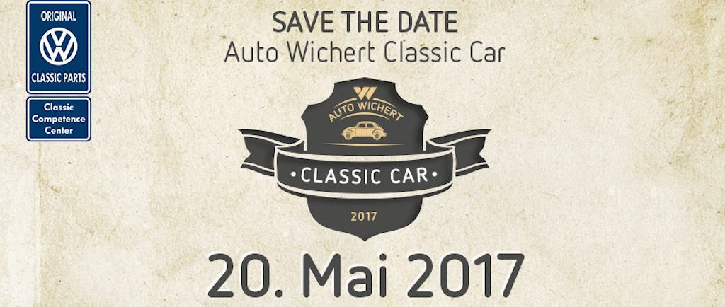 SAVE THE DATE | Auto Wichert Classic Car | 20. Mai 2017